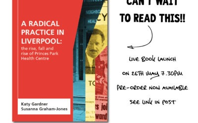 "New book:"" A RADICAL PRACTICE IN LIVERPOOL: THE RISE, FALL AND RISE OF PRINCES PARK HEALTH CENTRE"